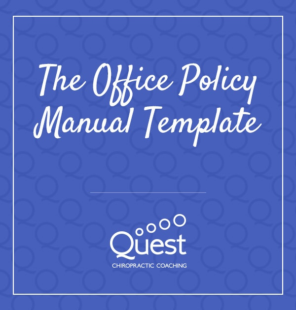 The Office Policy Manual Template  Quest Chiropractic Coaching